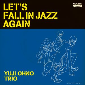 LET'S FALL IN JAZZ AGAIN/YUJI OHNO TRIO