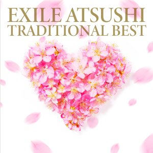 TRADITIONAL BEST/EXILE ATSUSHI