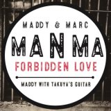 FORBIDDEN LOVE feat. MADDY with TAKUYA's guitar/MADDY with TAKUYA (guitar)、アルバム、CDより高音質!ハイレゾ音源ダウンロードはGIGA PARK