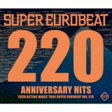 SUPER EUROBEAT VOL.220/浜崎あゆみ、MEGA NRG MAN、LOLITA、MARK FARINA、LUPIN、LARABELLE、PHIL & LINDA、VIRGINELLE、FASTWAY、DiVA、ACE、ROXANNE、MAIO & CO、KING & QUEEN、Every Little Thing、MARKO POLO、ATRIUM、倖田來未、TRF、SKE48、GO2 & DJ BOSS、SCREAM TEAM、HOTBLADE、THE BIG BROTHER、O-ZONE、MARLENE、POWERFUL T.、D.ESSEX、GO GO GIRLS、VALENTINA、相川七瀬、NUAGE、JAGER、DEJO、MARK ASTLEY、CHERRY、AAA、MR.MOOG、DOMINO & VIRGINELLE feat. MEGA NRG MAN、ATRIUM feat. HELENA、MR.GROOVE、LESLIE PARRISH、globe、m.o.v.e、MAKKERONI、MARK FOSTER、DAVE RODGERS、NIKO、MAX、girl next door、GO2、ALEXIS
