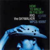 HOW TO WALK IN THE SKY/RYO the SKYWALKER、アルバム、CDより高音質!