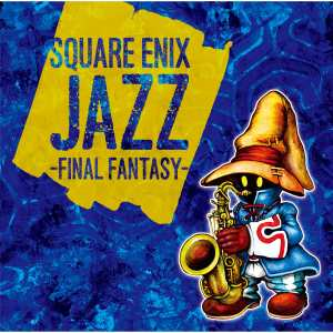 SQUARE ENIX JAZZ -FINAL FANTASY-/V.A.