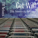 GET WILD 30th Anniversary Collection - avex Edition/Purple Days、TM NETWORK(TMN)、TETSUYA KOMURO、桃井はるこ、globe、DAVE RODGERS