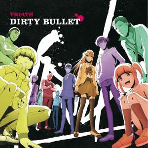 DIRTY BULLET/TRI4TH