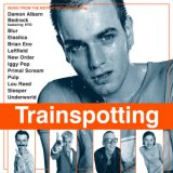 Trainspotting/イギー・ポップ、ジョイ・ディヴィジョン & ニュー・オーダー、Elastica、デーモン・アルバーン、Leftfield、Brian Eno、Sleeper、Pulp、Bedrock、LOU REED、Underworld、PRIMAL SCREAM、Blur