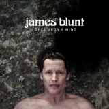 Once Upon A Mind/JAMES BLUNT