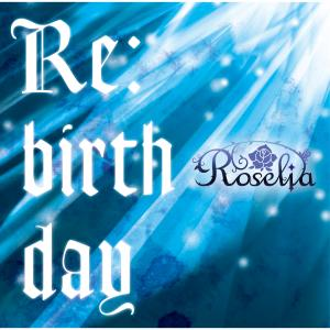 Re:birth day/Roselia