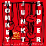 Christmas Live 2015 at LIQUIDROOM PART II/Super Junky Monkey、アルバム、CDより高音質!