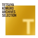 TETSUYA KOMURO ARCHIVES T SELECTION/浜崎あゆみ、H Jungle with t、taeco、TM NETWORK(TMN)、浜崎あゆみ&KEIKO、小室哲哉、TRF、Dream5、DIVA、小室哲哉 VS ヒャダイン、BALANCe、大賀埜々、hitomi、AAA、a-nation's party、小室哲哉 feat. 神田沙也加(TRUSTRICK) & tofubeats、globe、AN-J、SUPER☆GiRLS