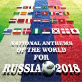 NATIONAL ANTHEMS OF THE WORLD FOR RUSSIA 2018/V.A.、アルバム、CDより高音質!ハイレゾ音源ダウンロードはGIGA PARK