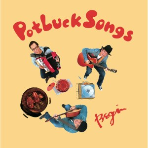 Potluck Songs/BEGIN