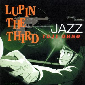 LUPIN THE THIRD 「JAZZ」/You & Explosion Band