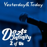 Yesterday & Today [2 of Us]/Do As Infinity、アルバム、CDより高音質!