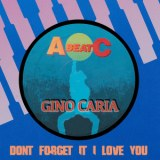 DON'T FORGET IT I LOVE YOUのジャケット写真 GINO CARIA