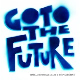 Go to the Futureのジャケット写真 BimBamBoom feat.UCARY & THE VALENTINE