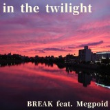 BREAK feat. Megpoid GIGA PARK