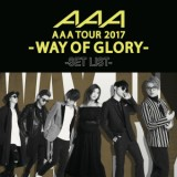 AAA DOME TOUR 2017 -WAY OF GLORY- SET LIST/AAA