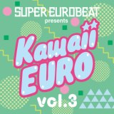 SUPER EUROBEAT presents Kawaii-EURO VOL.3/V.A.、アルバム、CDより高音質!