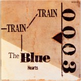 TRAIN-TRAIN/THE BLUE HEARTS