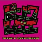 DJ SASA with Pink Beat Bop GIGA PARK