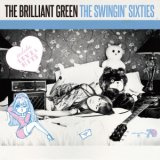 THE SWINGIN' SIXTIES/the brilliant green