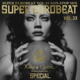 KING & QUEEN SPECIAL SUPER EUROBEAT VOL.33 NON-STOP MIX/MEGA NRG MAN、LOLITA、DAVID ROAD、VIRGINELLE、Domino、THOMAS T.、MARIE BELLE、MAIO & CO、MARIO ROSS、JEAN CORRAINE、Juliet、GROOVE TWINS、JOE FOSTER、MARGARET、DR. MONEY、カサノヴァ、KING KOBRA、LOU GRANT、KELLY WRIGHT、DJ