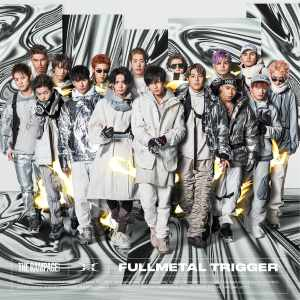 FULLMETAL TRIGGER/THE RAMPAGE from EXILE TRIBE