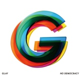 NO DEMOCRACY/GLAY