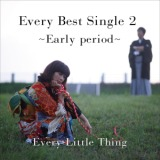 Every Best Single 2 ~Early period~/Every Little Thing