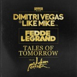 Tales Of Tomorrow/Dimitri Vegas & Like Mike vs. Fedde Le Grand