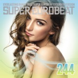 SUPER EUROBEAT VOL.244/LILLY、DEEMO、LOUISE、ACE、LOU MASTER、MANUEL、BLACK EVA、CHAI & ROBERTA、KAIOH & DOMINO、DREAM FIGHTERS、ANA & LOL、NICK FESTARI、PIMKY、STEPHY MARTIN、BLISS