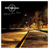 Taking Our Time/Still Caravan
