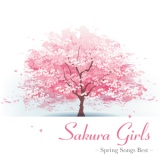 Sakura Girls -Spring Songs Best-/ケミカルリアクション、Chaki、HugMee、杏奈 from ANNA☆S、優奈 from ANNA☆S、川上明莉、みやび・ゆとり・ふうか from 民謡ガールズ