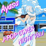 J-POP COVER NIGHT Vol.1/Ayasa、アルバム、CDより高音質!